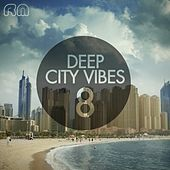 Deep City Vibes, Vol. 8 by Various Artists