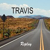Replay by Travis