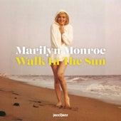 Walk in the Sun von Marilyn Monroe
