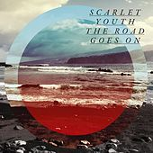 The Road Goes On by Scarlet Youth