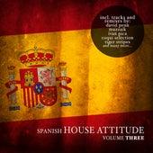 Spanish House Attitude, Vol. 3 von Various Artists