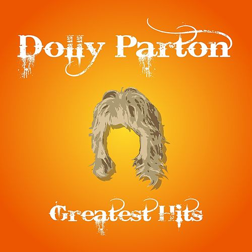 Dolly Parton Greatest Hits by Dolly Parton