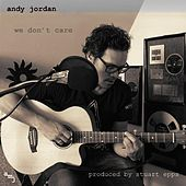 We Don't Care by Andy Jordan