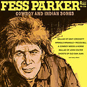 Fess Parker Cowboy and Indian Songs by Fess Parker