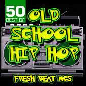50 Best of Old School Hip Hop de Fresh Beat MCs