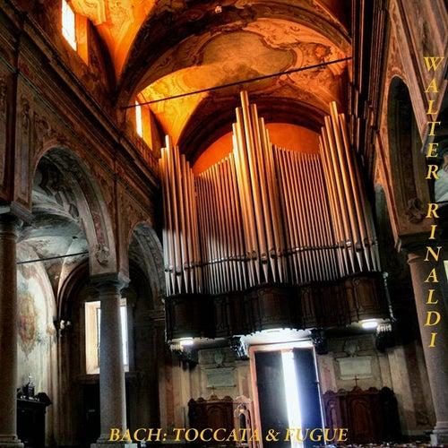 Bach: Toccata and Fugue by Walter Rinaldi
