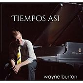Tiempos Asi by Wayne Burton
