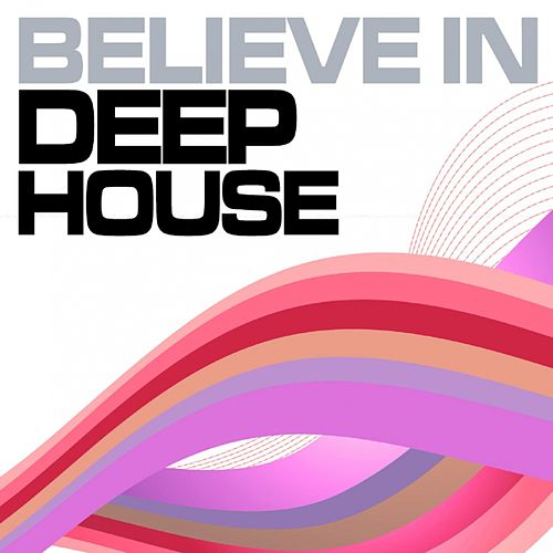 Believe in Deep House (Vol.5) by Various Artists