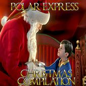 Polar Express Christmas Compilation (When Christmas Comes to Town) by Various Artists