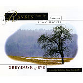 Grey Dusk Of Eve by Rankin Family