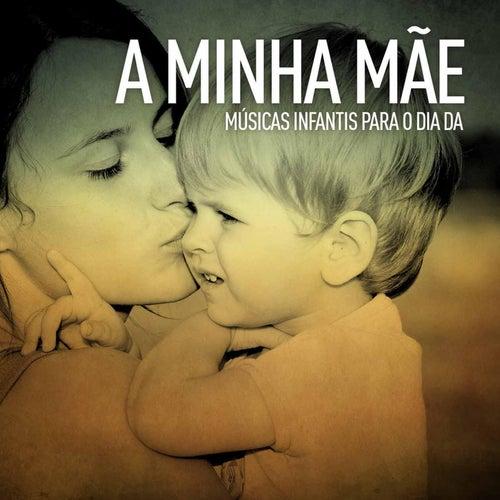 A Minha Mãe (Músicas Infantis para o Dia Da) de Filipe Miranda