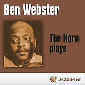 The Horn Plays de Ben Webster