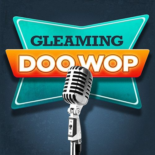 Gleaming Doo Wop by Various Artists