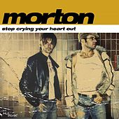 Stop Crying Your Heart Out by Morton