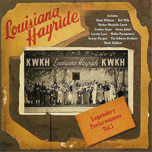 Louisiana Hayride - Legendary Performances Vol. 1 by Various Artists