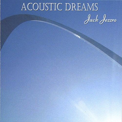 Acoustic Dreams by Jack Jezzro