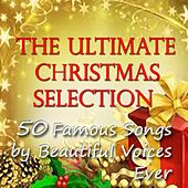 The Ultimate Christmas Selection (50 Famous Songs By Beautiful Voices Ever) by Various Artists