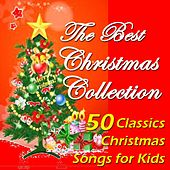 The Best Christmas Collection: 50 Classics Christmas Songs for Kids by Various Artists