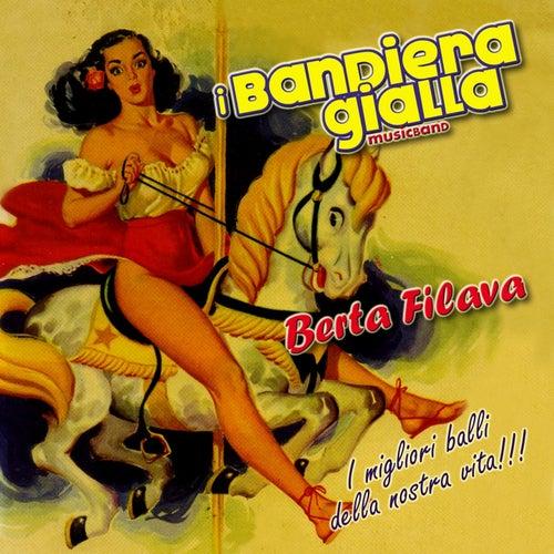 Berta filava by I Bandiera Gialla
