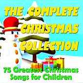 The Complete Christmas Collection: 75 Greatest Christmas Songs for Children by Various Artists