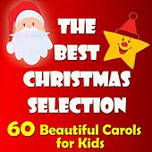 The Best Christmas Selection: 60 Beautiful Carols for Kids by Various Artists