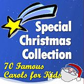 Special Christmas Collection: 70 Famous Carols for Kids by Various Artists