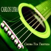 Chora Tua Tristeza von Carlos Lyra