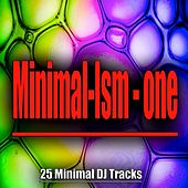 Minimal-Ism - One - 25 Minimal Dj Tracks by Various Artists