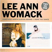 Two On One: Something Worth Leaving Behind / I Hope You Dance de Lee Ann Womack