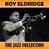 The Jazz Collection by Roy Eldridge