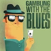 Gambling With The Blues de Various Artists