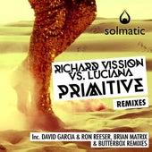 Primitive (Remixes) by Luciana Richard Vission