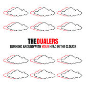 Running Around with Your Head in the Clouds - Single de The Dualers