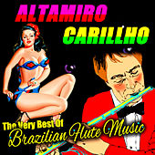 The Very Best of Brazilian Flute Music by Altamiro Carrilho