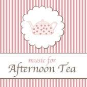 Music for Afternoon Tea de Various Artists