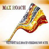 We Insist! Max Roach's Freedom Now Suite - Original Album by Max Roach