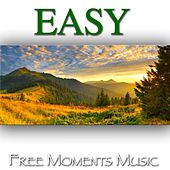 Easy - Free Moments Music by Various Artists