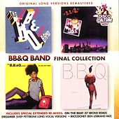 Bb&q Band Final Collection by The B.B. & Q. Band