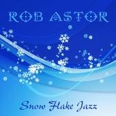 Snow Flake Jazz von Rob Astor
