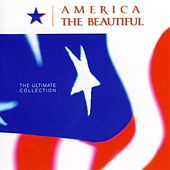 America the Beautiful: The Ultimate Collection by Various Artists