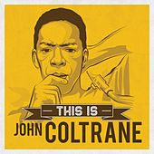 This is by John Coltrane
