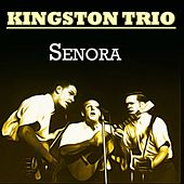 Senora de The Kingston Trio