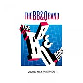 Greatest Hits and Rare Tracks by The B.B. & Q. Band