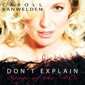 Don't Explain by Caroll Vanwelden