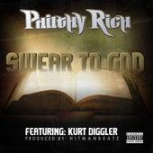 Swear To God (feat. Kurt Diggler) - Single von Philthy Rich