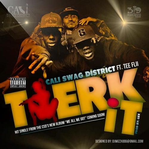Twerk It (feat. Tee Flii) by Cali Swag District