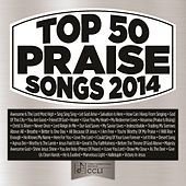 Top 50 Praise Songs 2014 by Various Artists