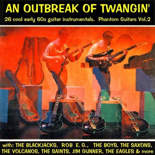 An Outbreak of Twangin' - Phantom Guitars, Vol. 2 (Remastered) by Various Artists