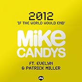2012 (If the World Would End) di Mike Candys