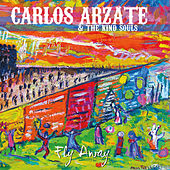 Fly Away by Carlos Arzate and The Kind Souls